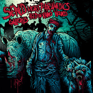 Send More Paramedics + Gallows + Feed The Rhino + Wounds - Unearthed : Possessed
