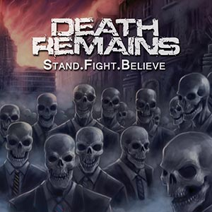 Death Remains - Stand.Fight.Believe CD