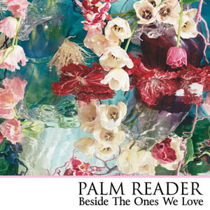 Palm Reader - Beside The Ones We Love CD
